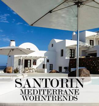 Santorin: Mediterrane Wohntrends