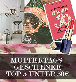 Top 5 Muttertagsgeschenke unter 50€